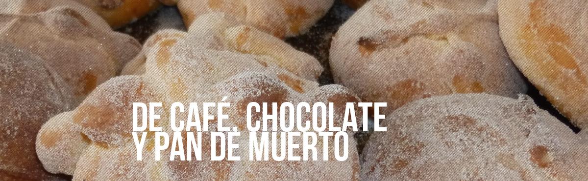 La Antojadera | De Café, Chocolate y Pan de Muerto
