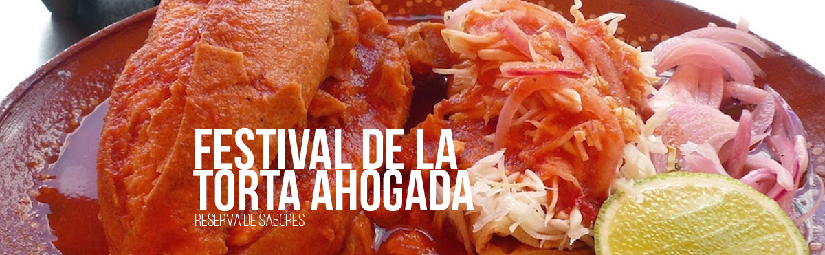 La Antojadera | Festival de la Torta Ahogada